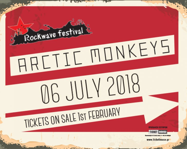 ARCTIC MONKEYS for the first time in Greece at Rockwave Festival, Friday July 6th 2018!